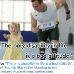 the image from the blog post - a runner with prosthetic legs is next to a child, also with prosthetic legs. The caption reads 'The only disability in life is a bad attitude'.