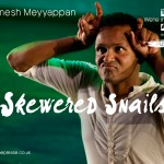 Ramesh Meyyappann in a head and upper body shot. His fingers are making his head look like a snail. text reads ramesh meyyappan, skewered snails, push me.