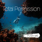 Total Permission film poster - Sue Austin's underwater wheelchair between coral and with fish, text also reads push me.